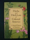 Herbs and Herb Lore of Colonial America