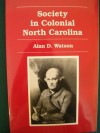 Society in Colonial North Carolina