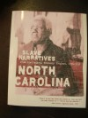 North Carolina Slave Narratives: A Folk History of Slavery in North Carolina